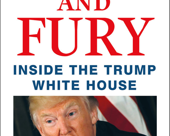 """""""Fire and Fury: Inside the Trump White House"""" by Michael Wolff."""