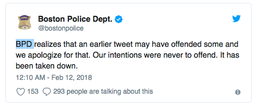 """BDP realizes that an earlier tweet may have offended some and we apologize for that,"" the Boston Police Department tweeted on Feb. 12, 2018."