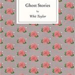 """""""Ghost Stories"""" by Whit Taylor. (Rosarium Publishing)"""
