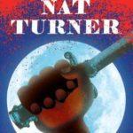 """""""Nat Turner"""" by Kyle Baker. (Abrams ComicArts)"""