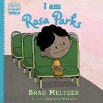 """I am Rosa Parks"" written by Brad Meltzer. (Scholastic)"