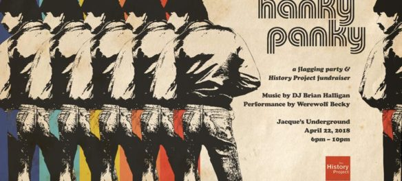 """""""Hanky Panky: A Flagging Party and History Project Fundraiser"""" at Jacque's Underground in Boston from 6 to 10 p.m. Sunday, April 22, 2018."""