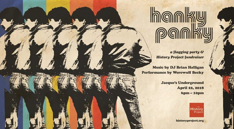 """Hanky Panky: A Flagging Party and History Project Fundraiser"" at Jacque's Underground in Boston from 6 to 10 p.m. Sunday, April 22, 2018."