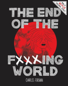 "Charles Forsman's ""The End of the Fucking World."""