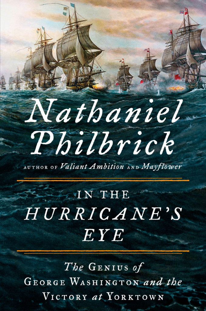 "Nathaniel Philbrick's ""In the Hurricane's Eye: The Genius of George Washington and the Victory at Yorktown,"" 2018. (Viking)"