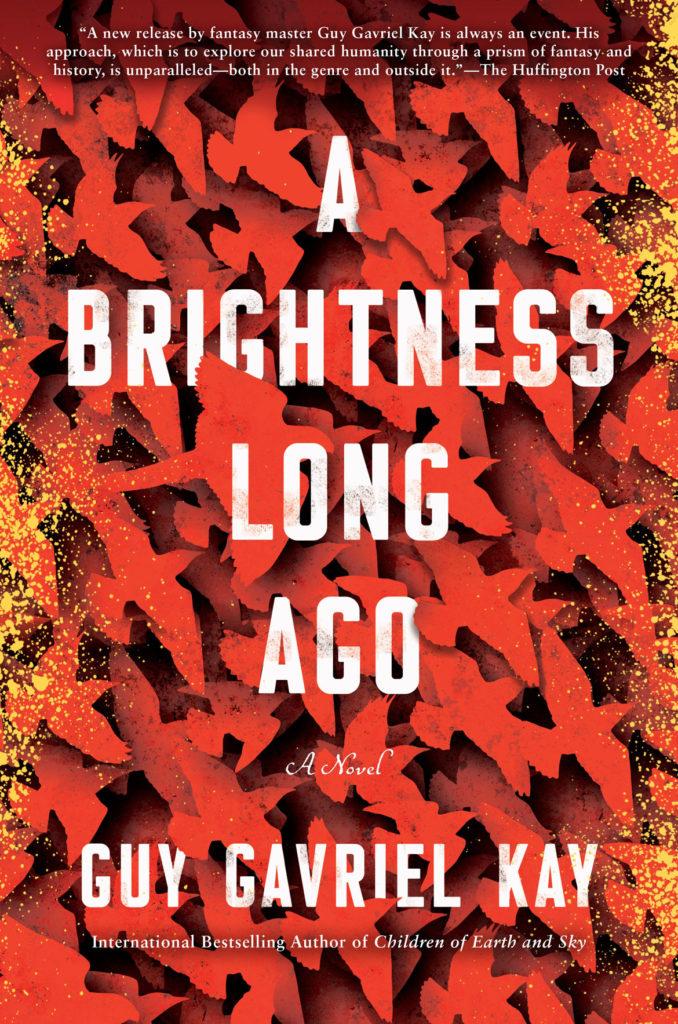"Guy Gabriel Kay's 2019 novel ""A Brightness Long Ago."" (Knopf)"