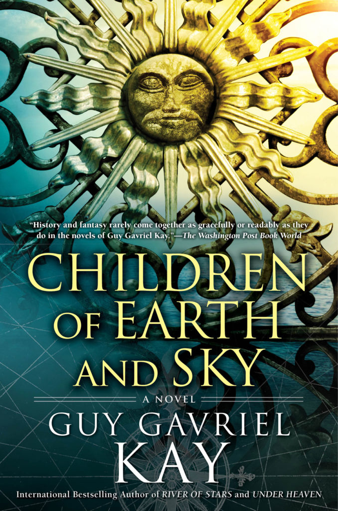 """Guy Gabriel Kay's novel """"Children of Earth and Sky."""" (Knopf)"""