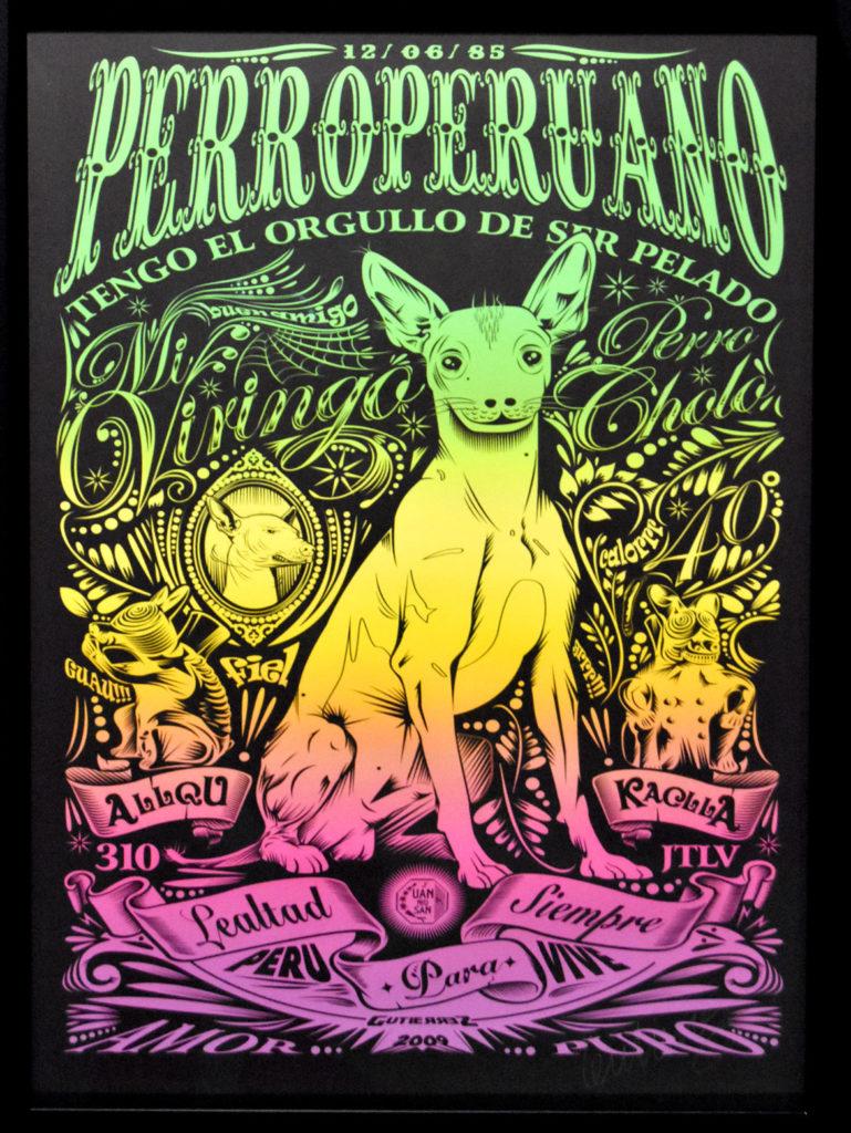 "Familia Gutierrez (Samuel Gutierrez), ""Perroperuano: Tengo el Orgullo de ser Pelado (""Peruvian dog: I have the Pride of being Peeled),"" inkjet poster, 2018/2019."