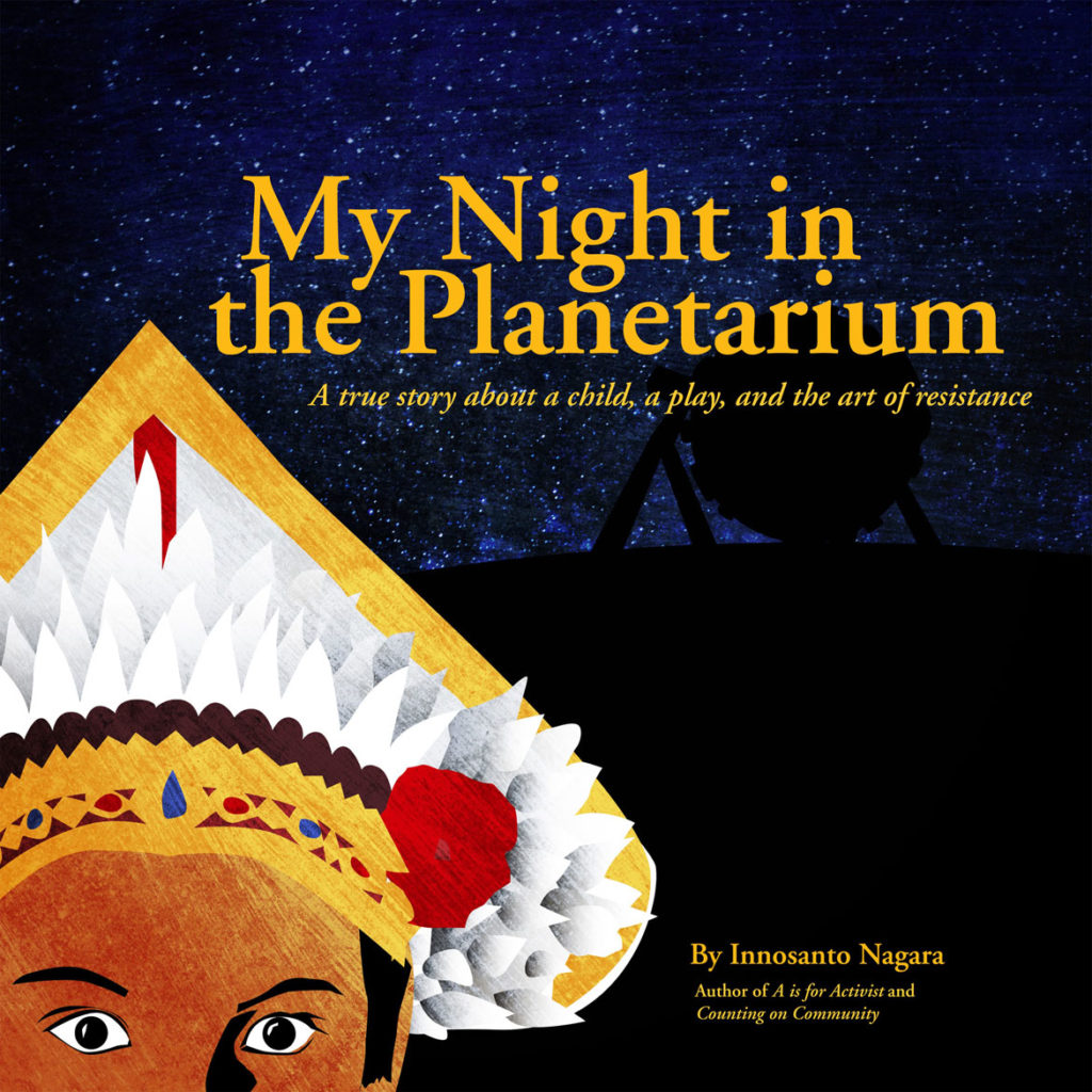 """My Night in the Planetarium"" book by Innosanto Nagara."