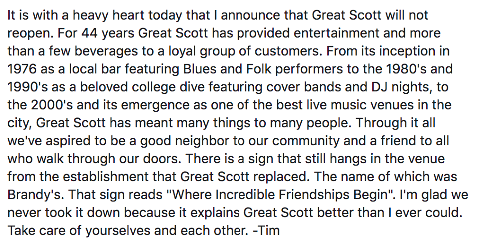 """It is with a heavy heart today that I announce that Great Scott will not reopen,"" message posted to facebook and twitter, May 1, 2020."
