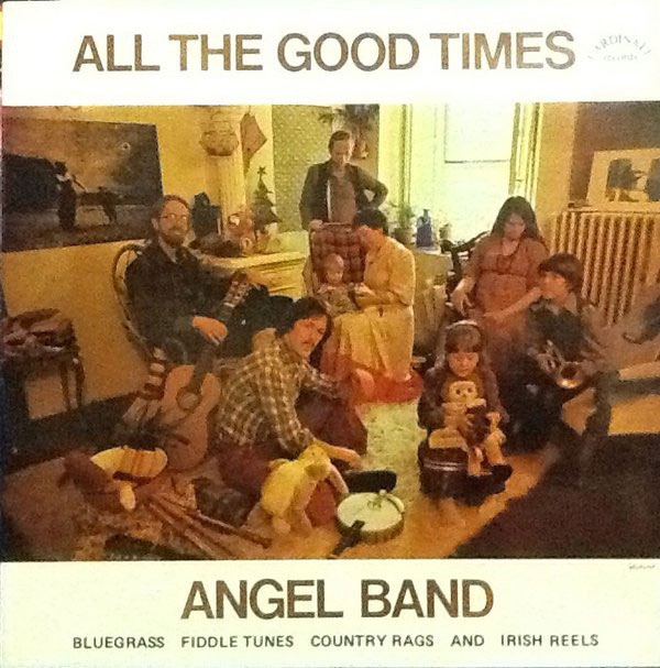 """The Angel Band's 1979 folk album """"All the Good Times."""""""