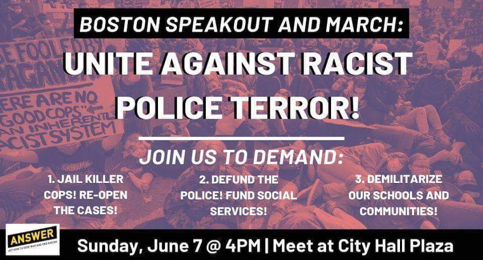 Unite Against Racist Police Terror! Boston Speakout and March at Boston City Hall Plaza, June 7, 2020.