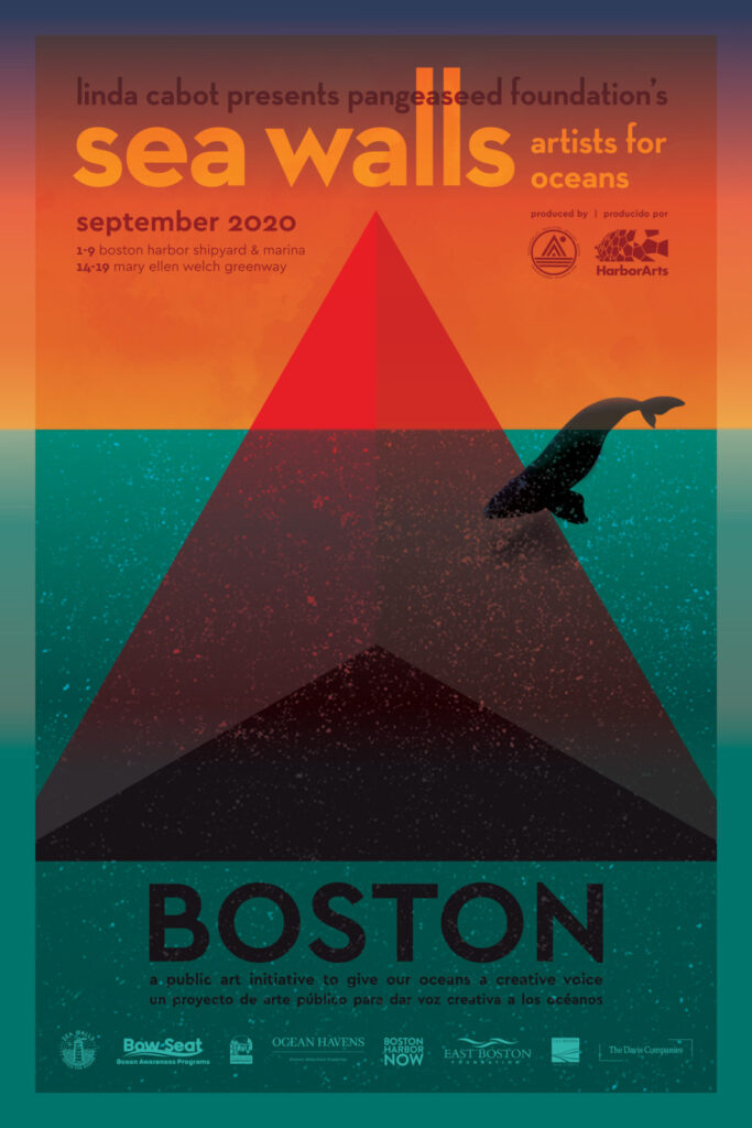 """Poster for """"Sea Walls: Artists for Oceans, Boston 2020,""""from PangeaSeed Foundation in collaboration with HarborArts at the Boston Harbor Shipyard in East Boston."""