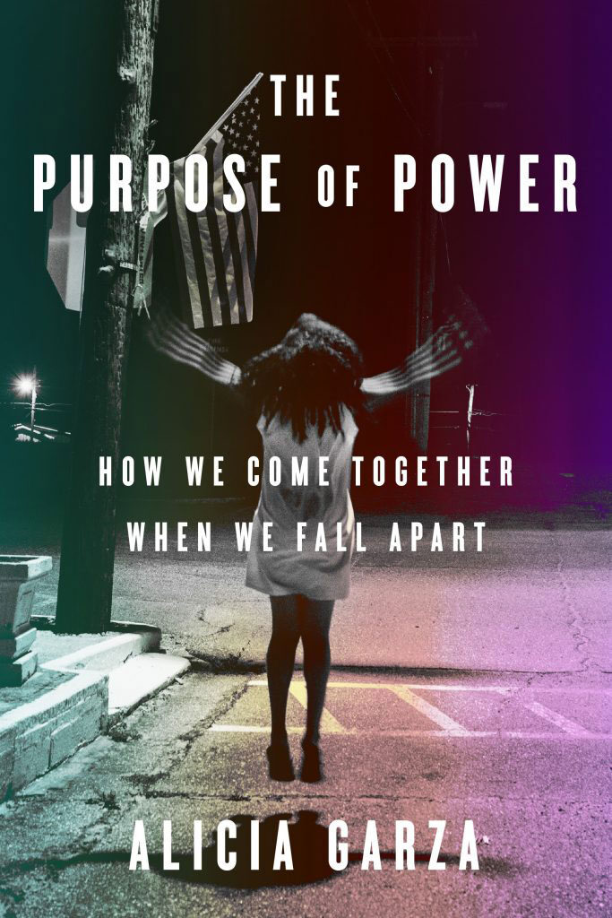 """""""The Purpose of Power"""" by Black Lives Matter co-founder Alicia Garza. (Penguin Random House)"""